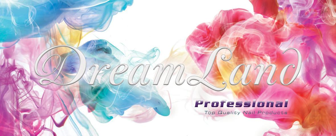Dreamland Nails  - The professional's choice